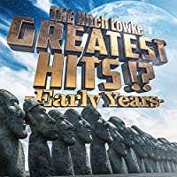 GREATEST HITS!? –Early Years-