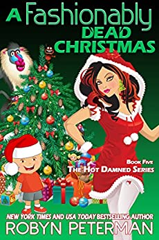 A Fashionably Dead Christmas: Hot Damned Series, Book 5 by [Peterman, Robyn]