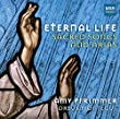 Eternal Life: Sacred Songs & Arias