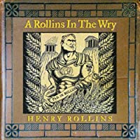 Rollins in the Wry