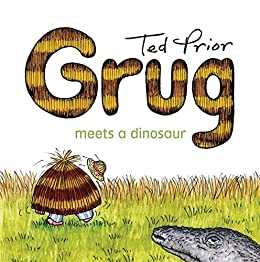Grug Meets a Dinosaur by [Prior, Ted]