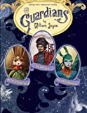 The Guardians: Nicholas St. North and the Battle of the Nightmare King; E. Aster Bunnymund and the Warrior Eggs at the Earth's Core!; Toothiana, Queen of the Tooth Fairy Armies (English Edition)