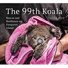 The 99th Koala: Rescue and resilience on Kangaroo Island