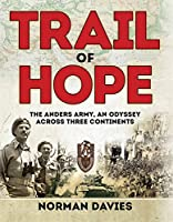 Trail of Hope: The Anders Army, An Odyssey Across Three Continents (General Military)