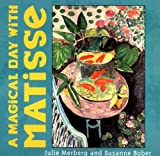 A Magical Day with Matisse (Mini Masters)