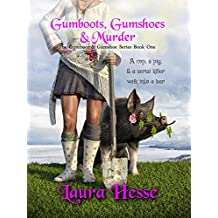 Gumboots, Gumshoes & Murder - a cozy detective style black comedy murder mystery (The Gumboot & Gumshoe Series Book 1)