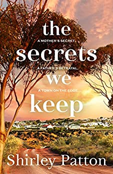 The Secrets We Keep by [Patton, Shirley]