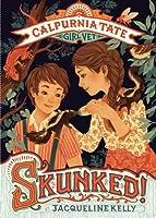 SKUNKED!: CALPURNIA TATE, GIRL VE (Calpurnia Tate, Girl Vet)