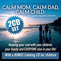 The Calming Collection - Calm Mom Calm Dad Calm Child: Keeping Your Cool With Your Children Your Family and Everyone Else in Your Life [並行輸入品]