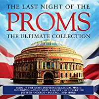 Last Night of the Proms: Ultimate Collection by VARIOUS ARTISTS