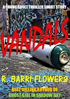 Vandals (A Young Adult Thriller Short Story) (Vandals Series #1) by [Flowers, R. Barri]
