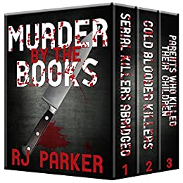 [Parker Ph.D., RJ]のMurder By The Books Vol. 1: Horrific True Stories (English Edition)