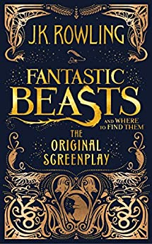 [Rowling, J.K.]のFantastic Beasts and Where to Find Them: The Original Screenplay