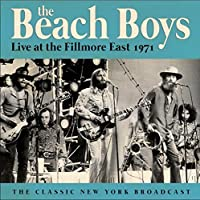 Live At The Fillmore East 1971 by Beach Boys