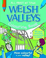 Welsh Valleys Colouring Book (All About My Town)