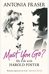 Must You Go?: My Life with Harold Pinter Kindle Edition