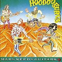 Mars Needs Guitars (Incl. Bonus Tracks)