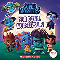 Sun Down, Monsters Up! (Super Monsters)