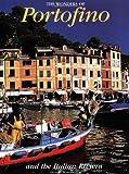 The Wonders of Portofino: and the Italian Riviera (Italian Regions)