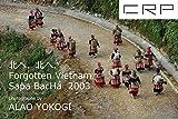 CRP 北へ、北へ、Fogotten Vietnam 2003 Sapa  Bac Ha  Laocai HaGiang Hanoi