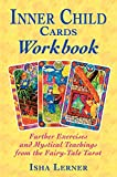 Inner Child Cards Workbook: Further Exercises and Mystical Teachings from the Fairy-Tale Tarot (English Edition)