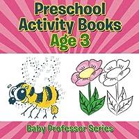 Preschool Activity Books Age 3: Baby Professor Series