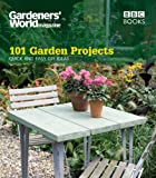 Gardeners' World: 101 Garden Projects Quick & Easy DIY Ideas (Gardeners' World Magazine 101) 画像