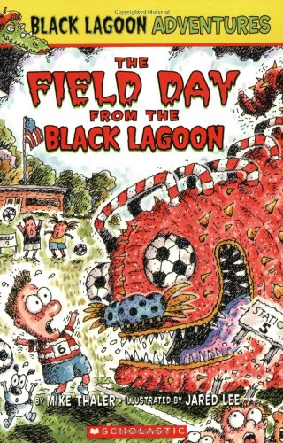 The Field Day from the Black Lagoon (Black Lagoon Adventures)