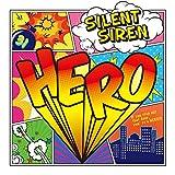 HERO / SILENT SIREN