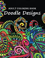 Adult Coloring Book: Doodle Designs