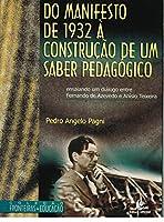 Do Manifesto De 1932, A Construcao De Um Saber Pedagogico