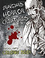 Graveyard Horror Creatures Coloring Book: 50 Hand Drawn Halloween Sketches Demons Scary Tombs Monster Freaks - For Adults & Teenagers [並行輸入品]