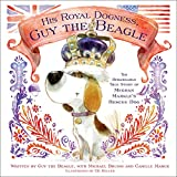 His Royal Dogness, Guy the Beagle: The Rebarkable True Story of Meghan Markle's Rescue Dog (English Edition)