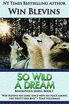 So Wild a Dream (Rendezvous Book 1) by [Blevins, Win]