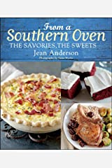 From a Southern Oven: The Savories, The Sweets Kindle Edition