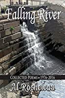 Falling River: Collected Poems: 1976-2016