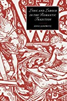 Lyric and Labour in the Romantic Tradition (Cambridge Studies in Romanticism) by Anne Janowitz(2005-11-17)