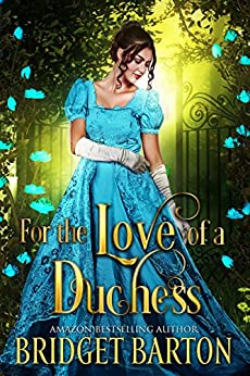 For the Love of a Duchess: A Historical Regency Romance Book by [Barton, Bridget]