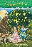 Moonlight on the Magic Flute (Magic Tree House)