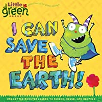 I Can Save the Earth! (Little Green Books)