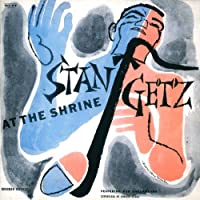 At the Shrine by STAN GETZ (2012-03-27)