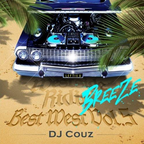 DJ COUZ / WESTSIDE RIDIN' BEST WEST VOL.5-BREEZE-