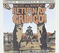 Return of Gringo! by Prince Fatty & The Mutant Hifi (2012-02-14)