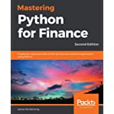 Mastering Python for Finance - Second Edition: Implement advanced state-of-the-art financial statistical applications using P