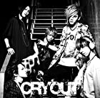 CRY OUT (初回盤B)(DVD付)()
