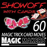 [マジック メーカー]Magic Makers Showoff with Cards The Complete Course in Card Magic Moves 0119 [並行輸入品]