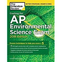 Cracking the AP Environmental Science Exam, 2018 Edition
