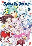 SHOW BY ROCK!! 5[PCXE-50545][Blu-ray/ブルーレイ]