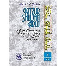 Kitzur Shulján Aruj Vol. 1: La Guía Clásica Para La Vivencia Cotidiana De La Ley Judía (Spanish Edition)