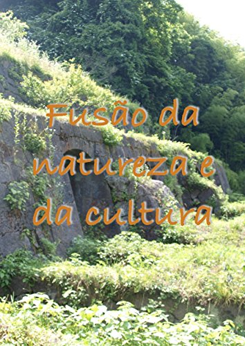 Fusão da natureza e da cultura (Portuguese Edition)